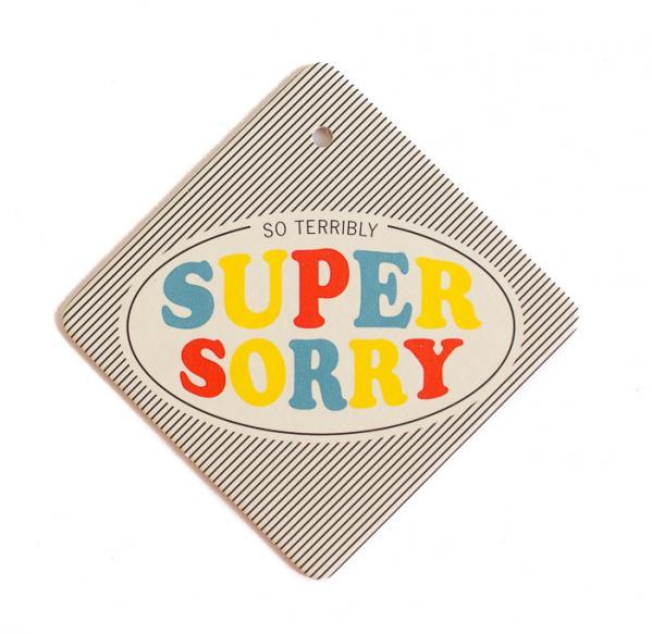 """Geschenkanhänger mit dem Aufdruck """"super sorry"""""""