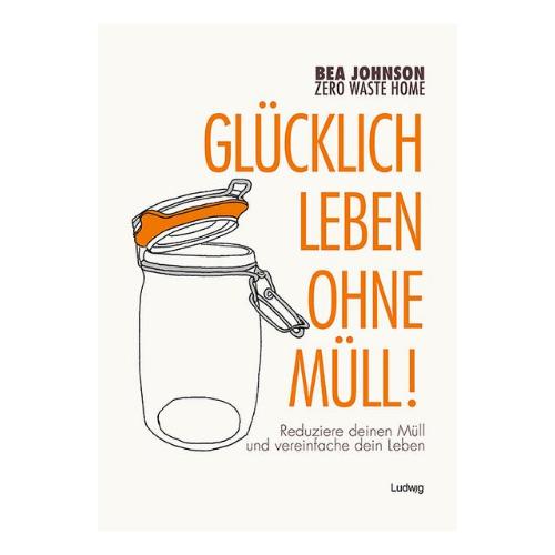 """Buch """"Glücklich leben ohne Müll"""""""